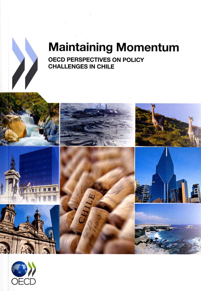 MAINTAINING MOMENTUM - OECD PERSPECTIVES ON POLICY CHALLENGES IN CHILE (ANGLAIS)