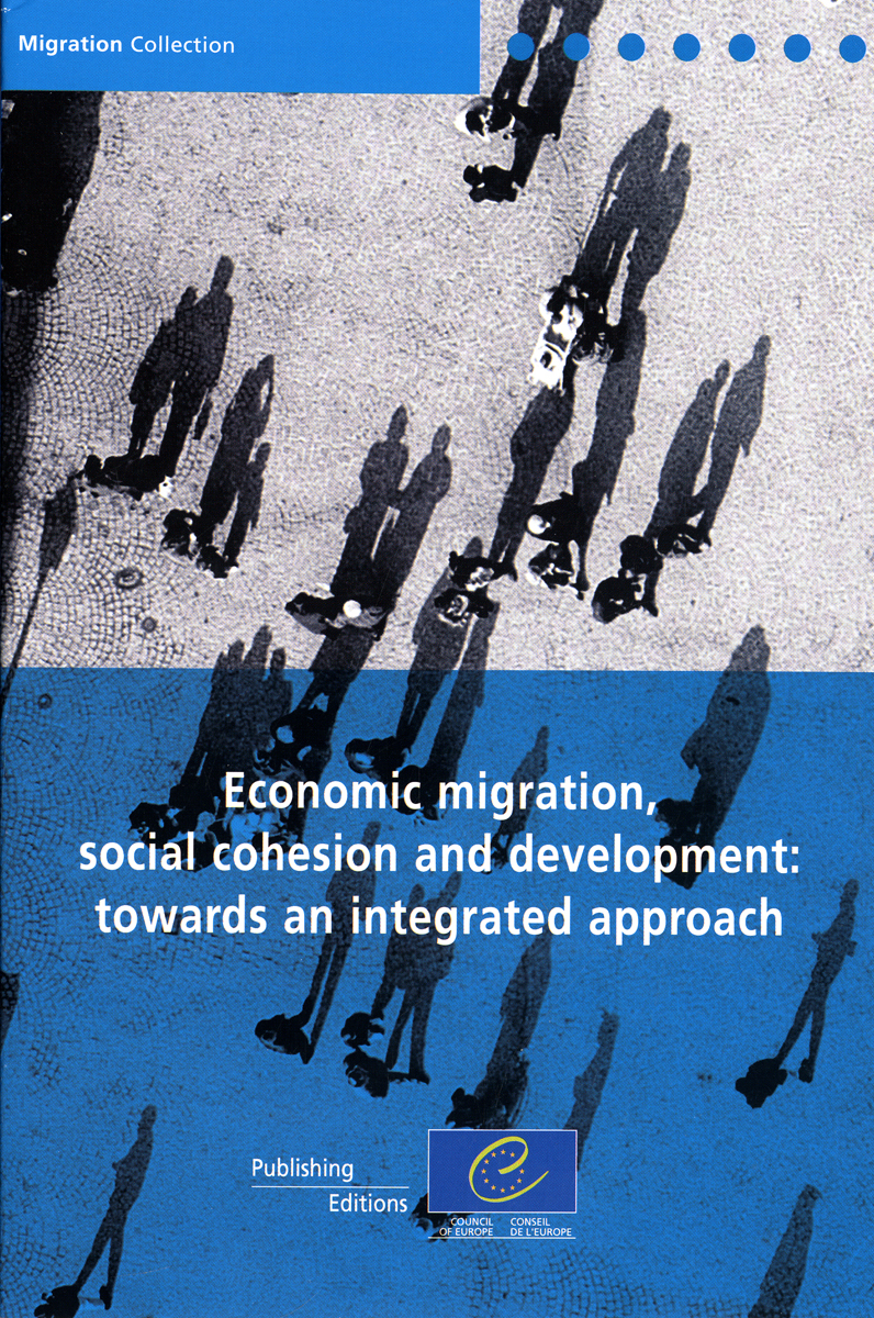 ECONOMIC MIGRATION, SOCIAL COHESION AND DEVELOPMENT : TOWARDS AN INTEGRATED APPR