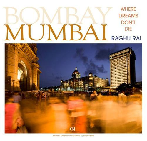 RAGHU RAI MUMBAI  WHERE DREAMS DON'T DIE /ANGLAIS