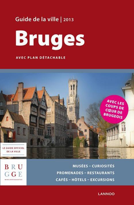 BRUGES : GUIDE DE LA VILLE 2013