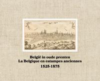 BELGIE IN OUDE PRENTEN / LA BELGIQUE EN ESTAMPES ANCIENNES