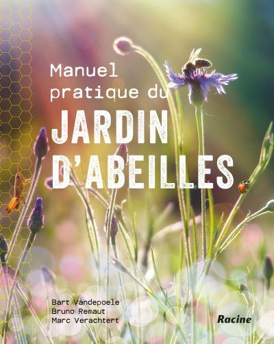 MANUEL PRATIQUE DU JARDIN D'ABEILLES