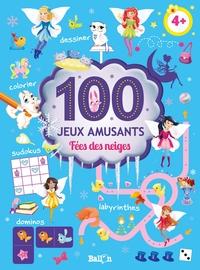 FEES DES NEIGES : 100 JEUX AMUSANTS