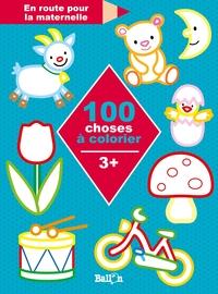 100 CHOSES A COLORIER 3+