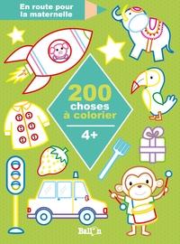200 CHOSES A COLORIER 4+