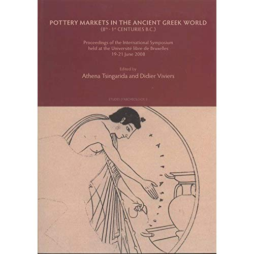 POTTERY MARKETS IN THE ANCIENT GREEK WORLD (8TH-1ST CENTURIES BC)