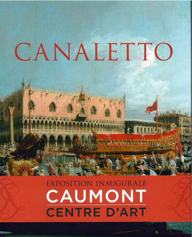 CANALETTO - EXPOSITION INAUGURALE CAUMONT CENTRE D'ART