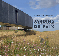 JARDINS DE PAIX - HISTOIRE DU PAYSAGE DU CIMETIERE MILITAIRE ET DU MEMORIAL AUX DISPARUS
