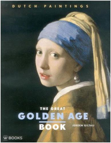 THE GREAT GOLDEN AGE BOOK DUTCH PAINTINGS /ANGLAIS