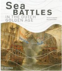 SEA BATTLES IN THE DUTCH GOLDEN AGE /ANGLAIS