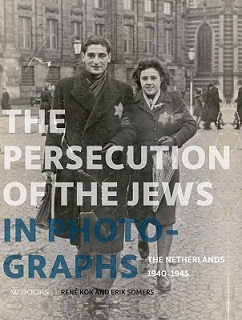 THE PERSECUTION OF THE JEWS IN PHOTOGRAPHS THE NETHERLANDS 1940-1945 /ANGLAIS