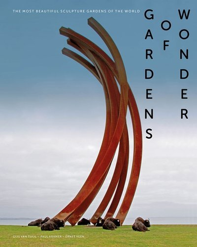 GARDENS OF WONDER THE MOST BEAUTIFUL SCULPTURE GARDENS OF THE WORLD /ANGLAIS
