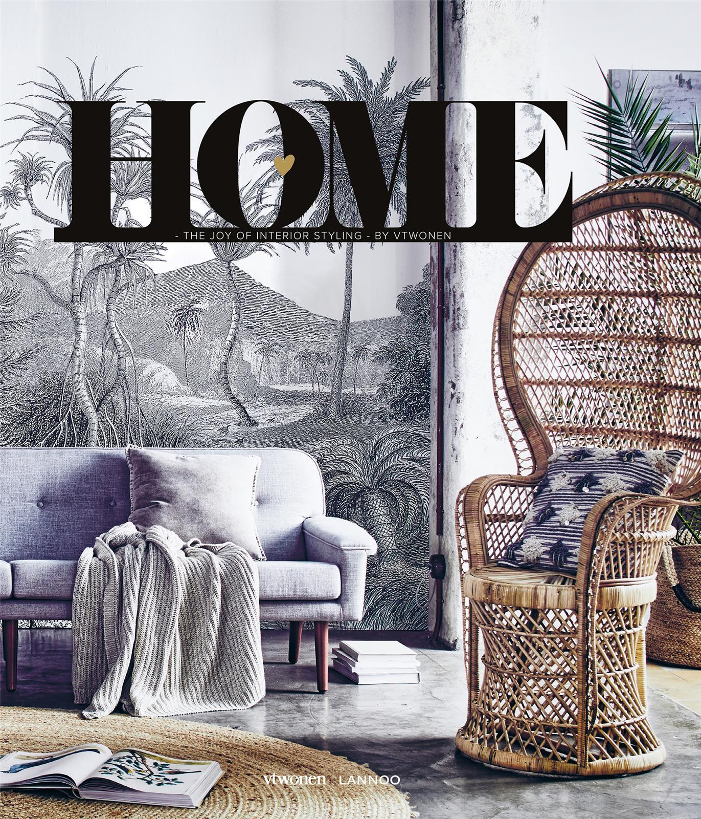 VT WONEN : HOME - THE JOY OF INTERIOR STYLING /ANGLAIS