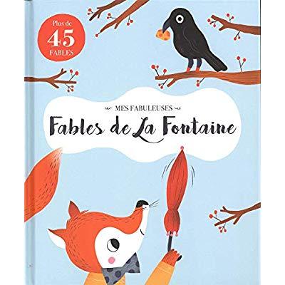 MES FABULEUSES FABLES DE JEAN DE LA FONTAINE