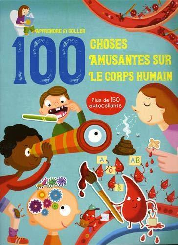 APPRENDRE ET COLLER 100 CHOSES AMUSANTES POUR LE CORPS HUMAIN