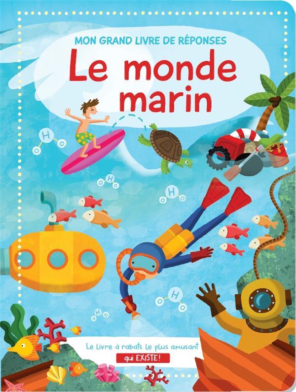 MON GRAND LIVRE DE REPONSES LE MONDE MARIN