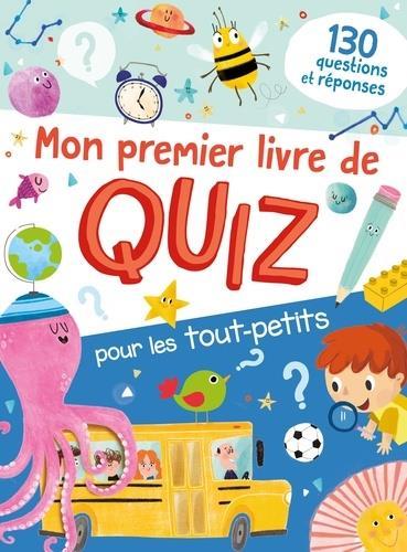 Mon premier livre de quiz pour les tout-petits - 130 questions reponses
