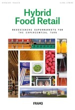 HYBRID FOOD RETAIL REDESIGNING SUPERMARKETS FOR THE EXPERIENTIAL TURN /ANGLAIS