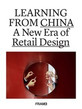 LEARNING FROM CHINA A NEW ERA OF RETAIL DESIGN /ANGLAIS