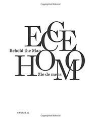 ECCE HOMO BEHOLD THE MAN /ANGLAIS/NEERLANDAIS