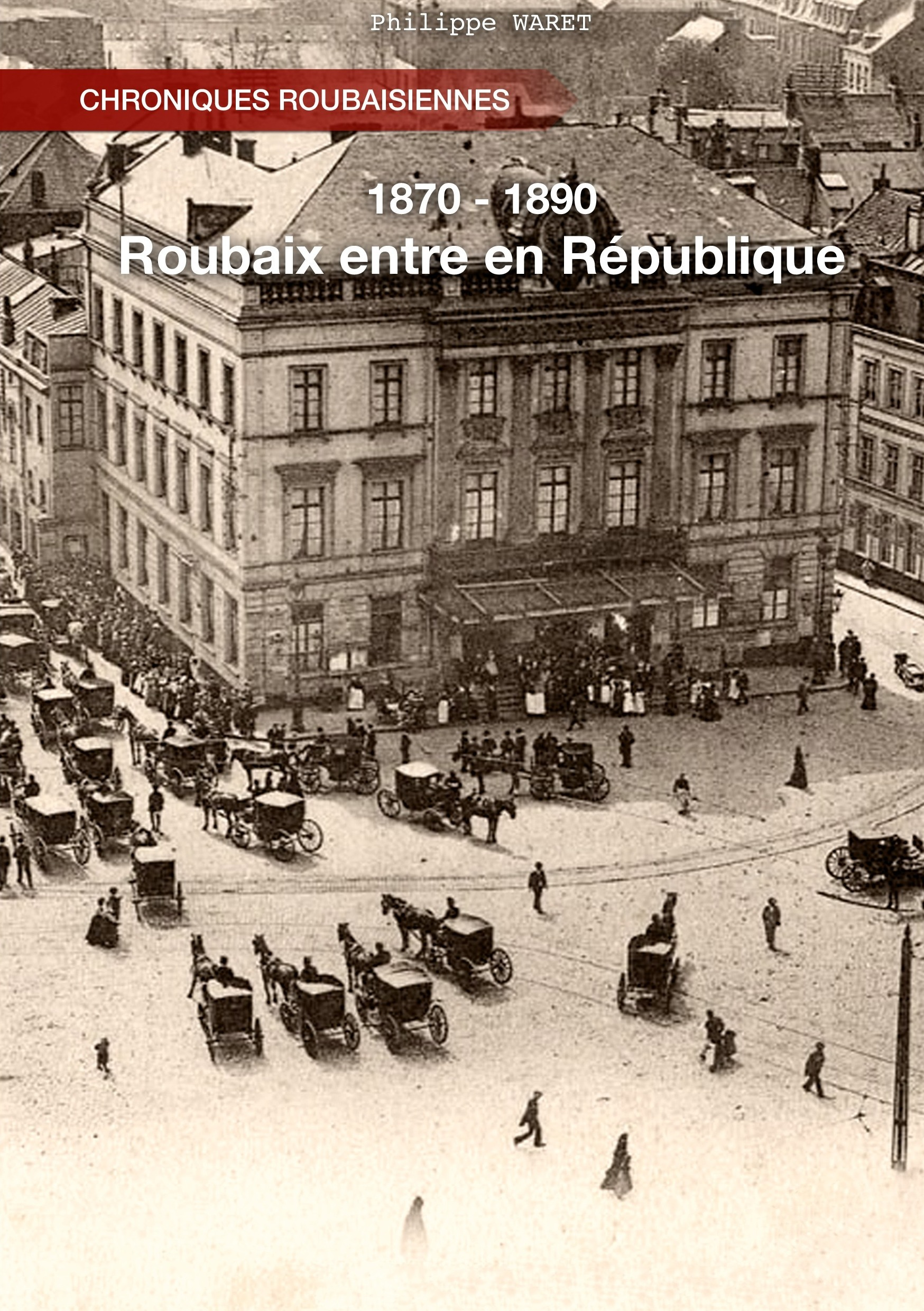 ROUBAIX ENTRE EN REPUBLIQUE