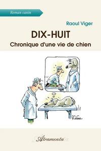 DIX-HUIT - CHRONIQUE D'UNE VIE DE CHIEN