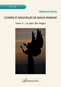 CONTES ET NOUVELLES DE MAUX PASSANT (TOME II : LA PART DES ANGES)