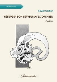 HEBERGER SON SERVEUR AVEC OPENBSD, 3E EDITION