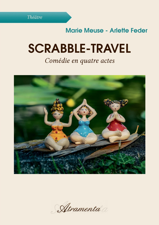 SCRABBLE-TRAVEL - COMEDIE EN QUATRE ACTES