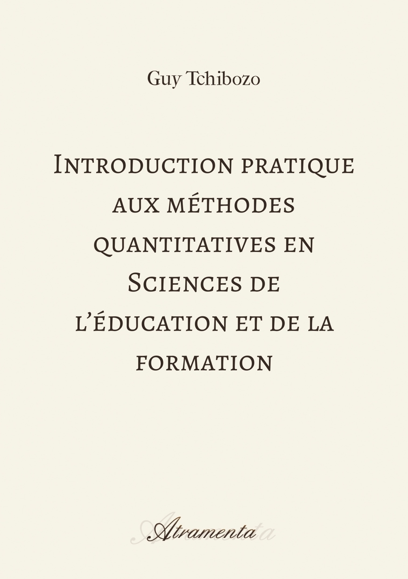 INTRODUCTION PRATIQUE AUX METHODES QUANTITATIVES EN SCIENCES DE L'EDUCATION ET DE LA FORMATION
