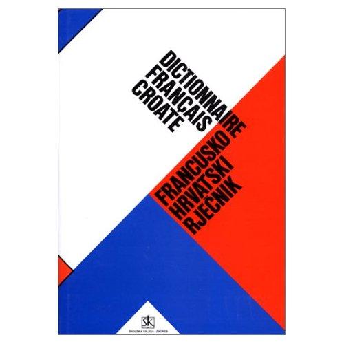 GRAND DICTIONNAIRE FRANCAIS / CROATE