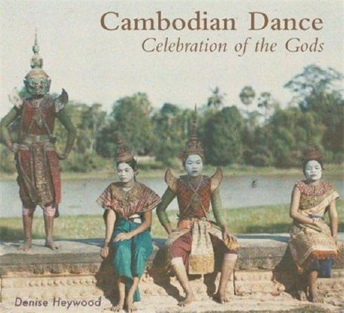 CAMBODIAN DANCE CELEBRATION OF THE GODS /ANGLAIS
