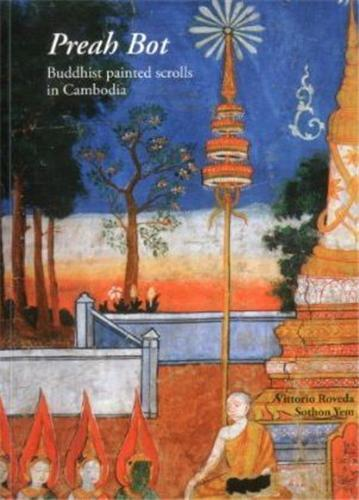 PREAH BOT: BUDDHIST PAINTED SCROLLS IN CAMBODIA /ANGLAIS