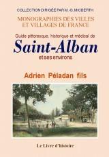 SAINT-ALBAN (ET SES ENVIRONS). GUIDE PITTORESQUE, HISTORIQUE ET MEDICAL