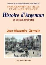 ARGENTAN (HISTOIRE D') ET SES ENVIRONS