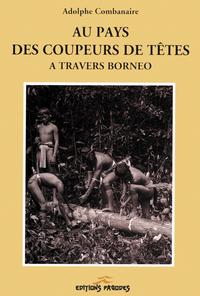 AU PAYS DES COUPEURS DE TETES.