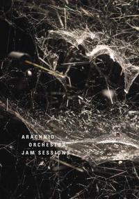 ARACHNID ORCHESTRA - JAM SESSIONS (+ CD)