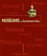 MUSEUMS OF SOUTHEAST ASIA (PAPERBACK) /ANGLAIS