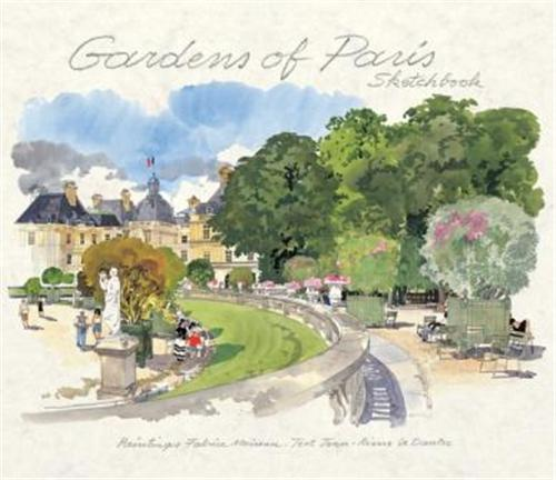 GARDENS OF PARIS SKETCHBOOK (ED. DIDIER MILLET) /ANGLAIS