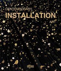 CONTEMPORARY INSTALLATION ART /ANGLAIS