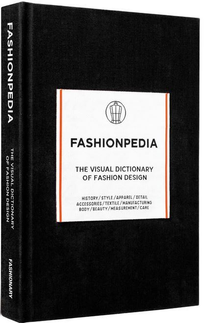 FASHIONPEDIA:  THE VISUAL DICTIONARY OF FASHION DESIGN /ANGLAIS