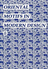 ORIENTAL MOTIFS IN MODERN DESIGN /ANGLAIS