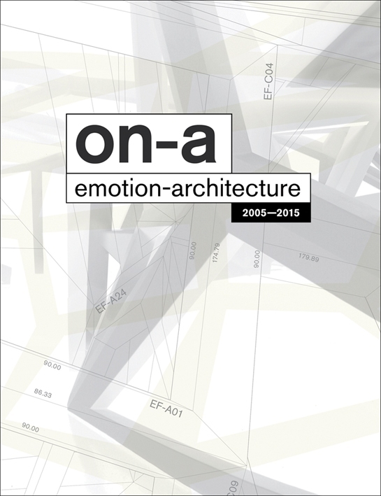 ON-A EMOTION ARCHITECTURE 2005-2015 /ANGLAIS