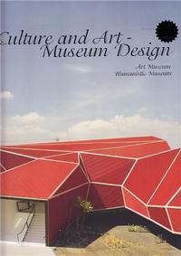 CULTURE AND ART - MUSEUM DESIGN /ANGLAIS