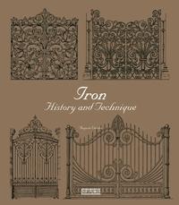 IRON HISTORY AND TECHNIQUE /ANGLAIS
