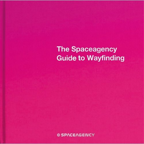 THE SPACEAGENCY GUIDE TO WAYFINDING /ANGLAIS