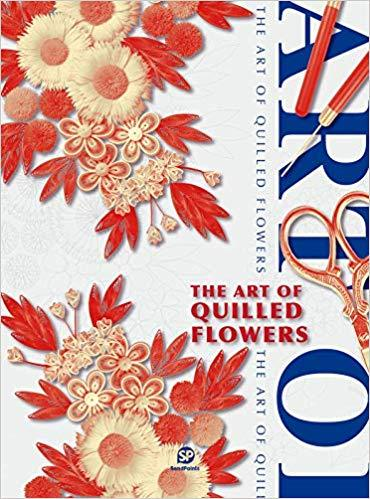THE ART OF QUILLED FLOWERS /ANGLAIS