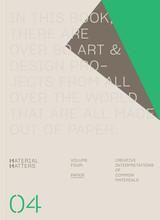 MATERIAL MATTERS 04 PAPER CREATIVE INTERPRETATIONS OF COMMON MATERIALS /ANGLAIS