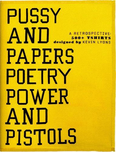 PUSSY AND PAPERS POETRY POWER AND PISTOLS /ANGLAIS