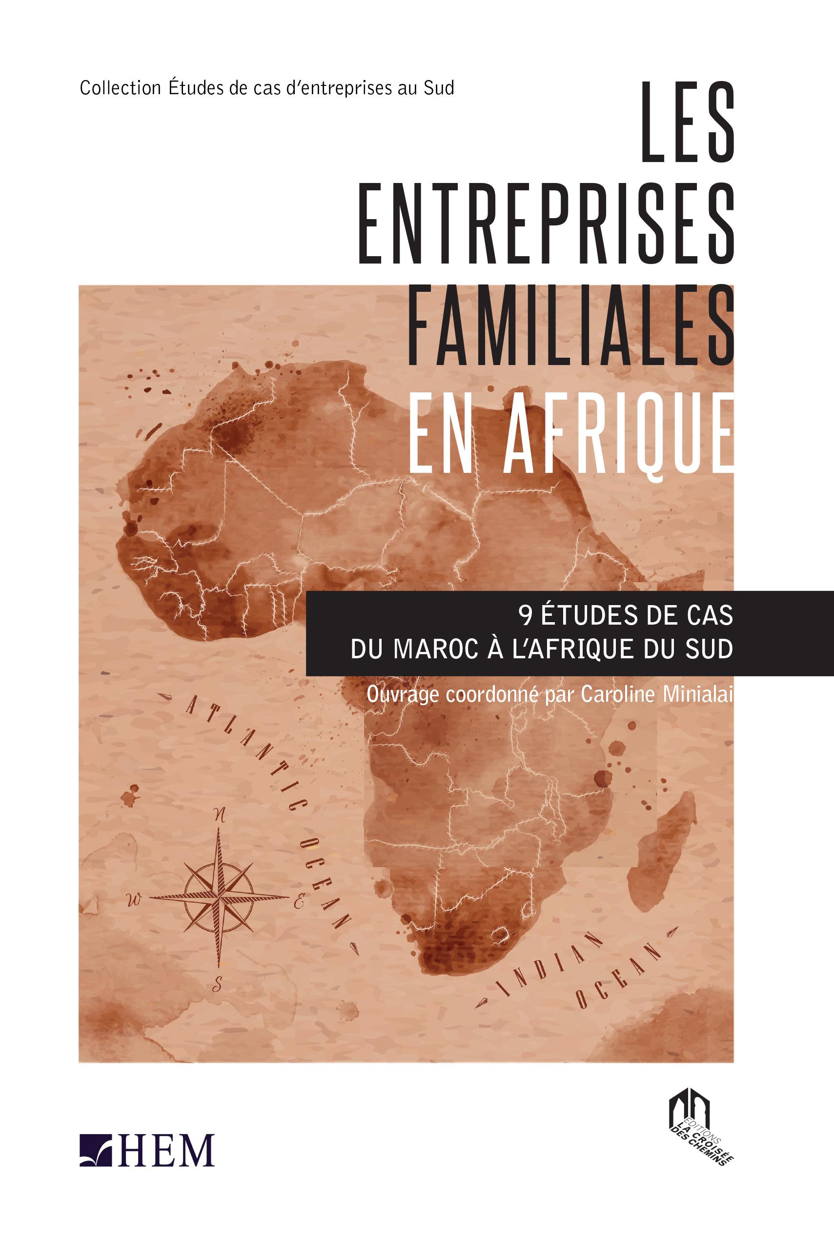 ENTREPRISES FAMILIALES EN AFRIQUE : 9 ETUDES DE CAS DU MAROC A L'AFRIQUE DU SUD